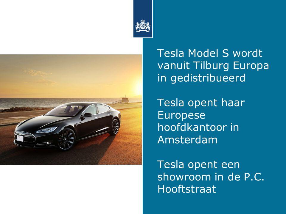 Tesla Model S wordt vanuit Tilburg Europa in gedistribueerd Tesla opent haar Europese hoofdkantoor in Amsterdam Tesla opent een showroom in de P.C.