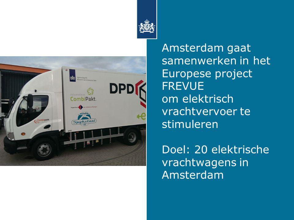Amsterdam gaat samenwerken in het Europese project FREVUE om elektrisch vrachtvervoer te stimuleren Doel: 20 elektrische vrachtwagens in Amsterdam