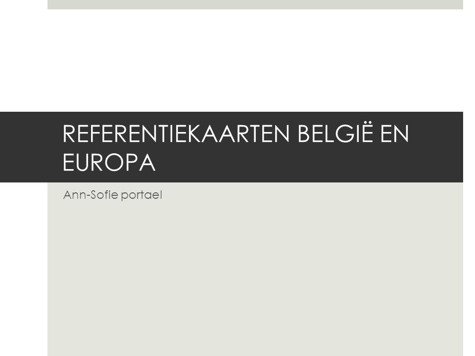 REFERENTIEKAARTEN BELGIË EN EUROPA