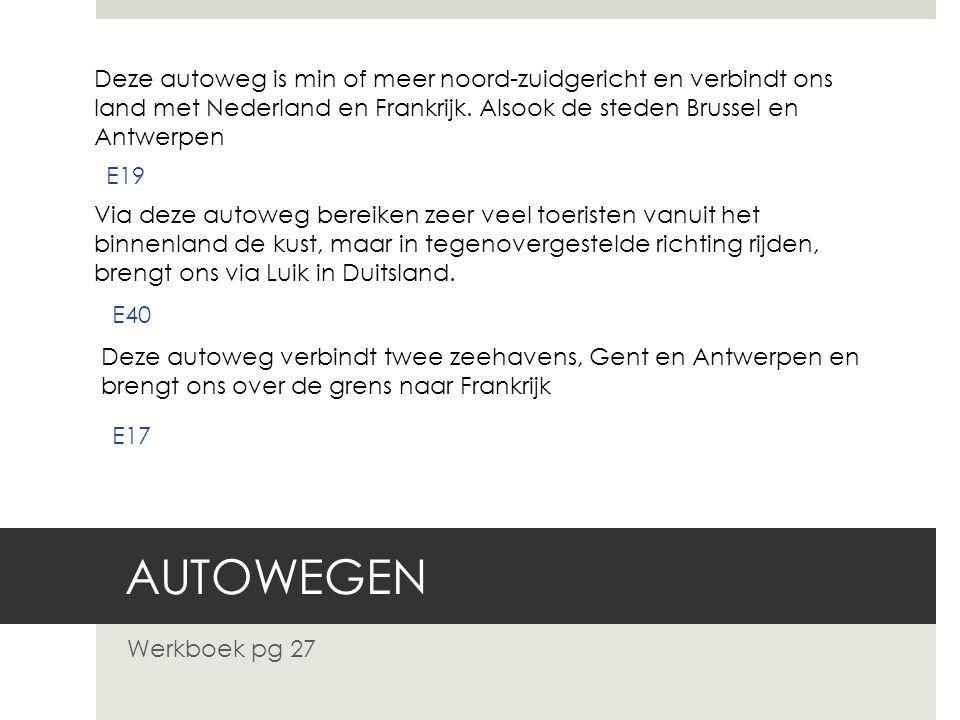 Deze autoweg is min of meer noord-zuidgericht en verbindt ons land met Nederland en Frankrijk. Alsook de steden Brussel en Antwerpen