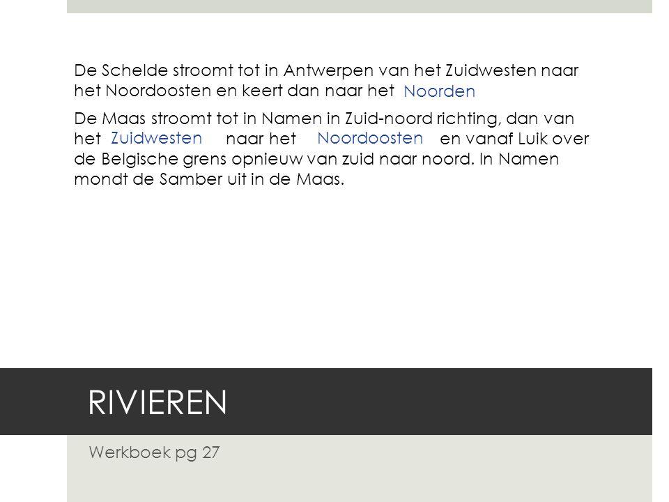 De Schelde stroomt tot in Antwerpen van het Zuidwesten naar het Noordoosten en keert dan naar het