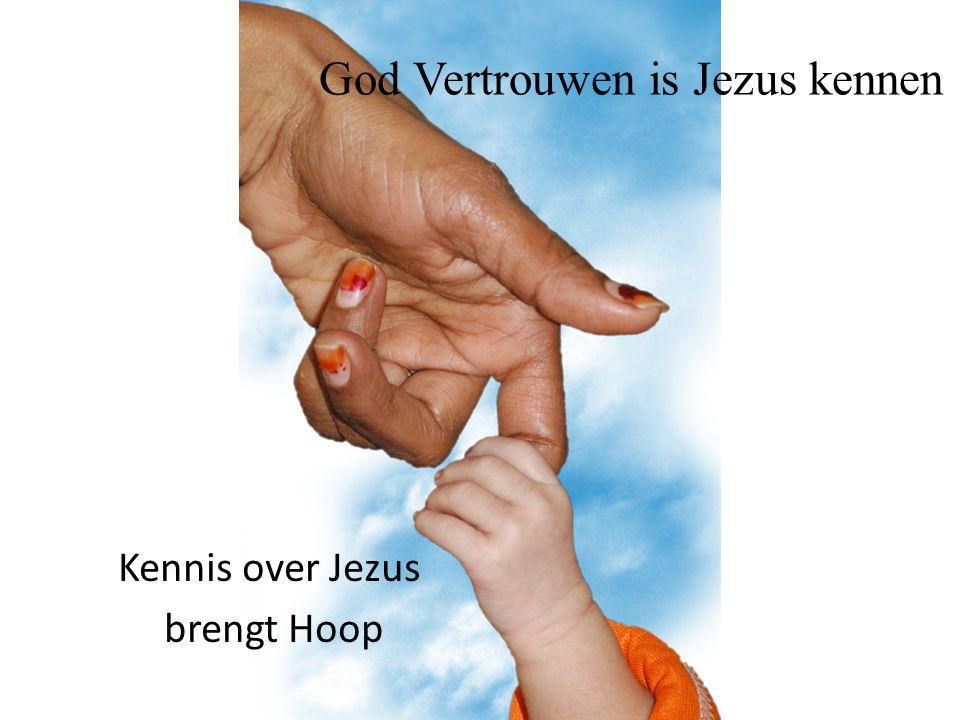 God Vertrouwen is Jezus kennen