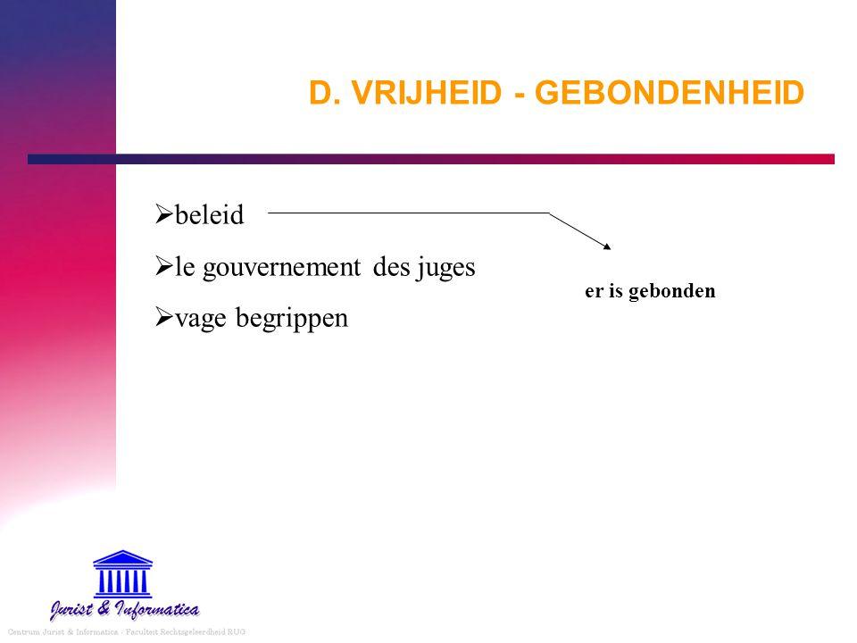 D. VRIJHEID - GEBONDENHEID