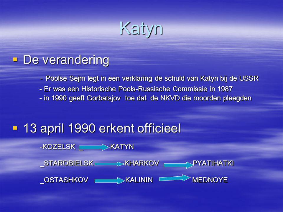 Katyn De verandering. - Poolse Sejm legt in een verklaring de schuld van Katyn bij de USSR.