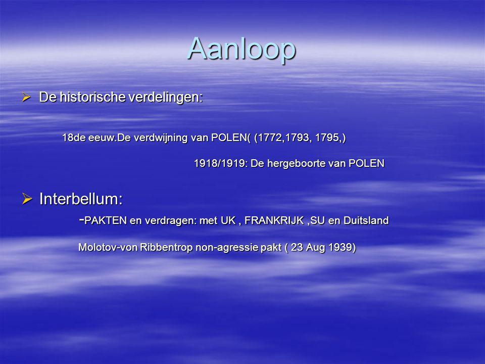 Aanloop De historische verdelingen: 18de eeuw.De verdwijning van POLEN( (1772,1793, 1795,) 1918/1919: De hergeboorte van POLEN.