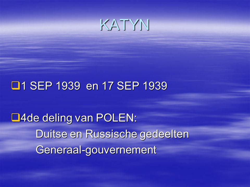 KATYN 1 SEP 1939 en 17 SEP 1939 4de deling van POLEN: