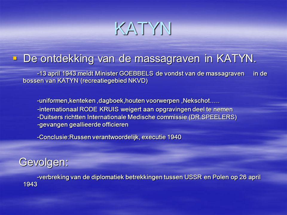 KATYN De ontdekking van de massagraven in KATYN.