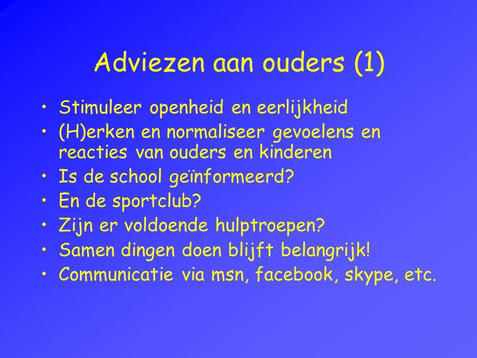 Adviezen aan ouders (1) Stimuleer openheid en eerlijkheid