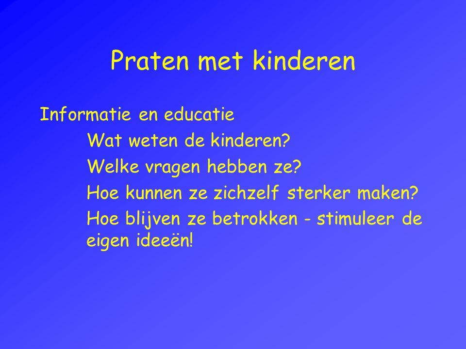 Praten met kinderen Informatie en educatie Wat weten de kinderen