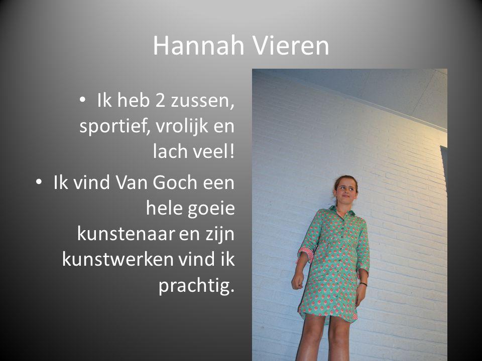 Hannah Vieren Ik heb 2 zussen, sportief, vrolijk en lach veel!