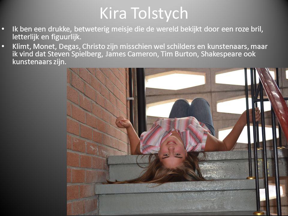 Kira Tolstych Ik ben een drukke, betweterig meisje die de wereld bekijkt door een roze bril, letterlijk en figuurlijk.