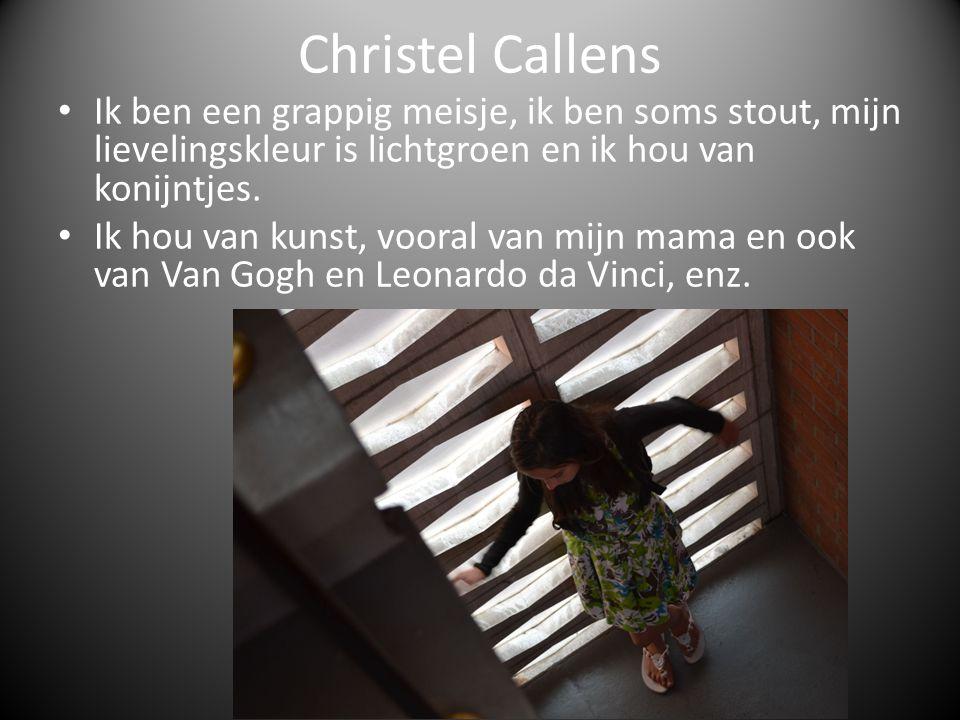 Christel Callens Ik ben een grappig meisje, ik ben soms stout, mijn lievelingskleur is lichtgroen en ik hou van konijntjes.