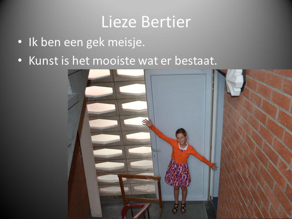 Lieze Bertier Ik ben een gek meisje.
