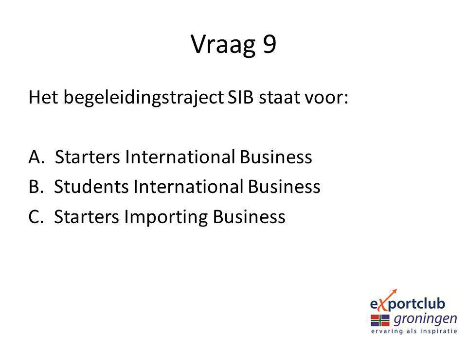 Vraag 9 Het begeleidingstraject SIB staat voor: A.