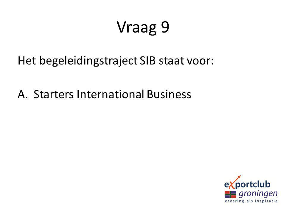 Vraag 9 Het begeleidingstraject SIB staat voor:
