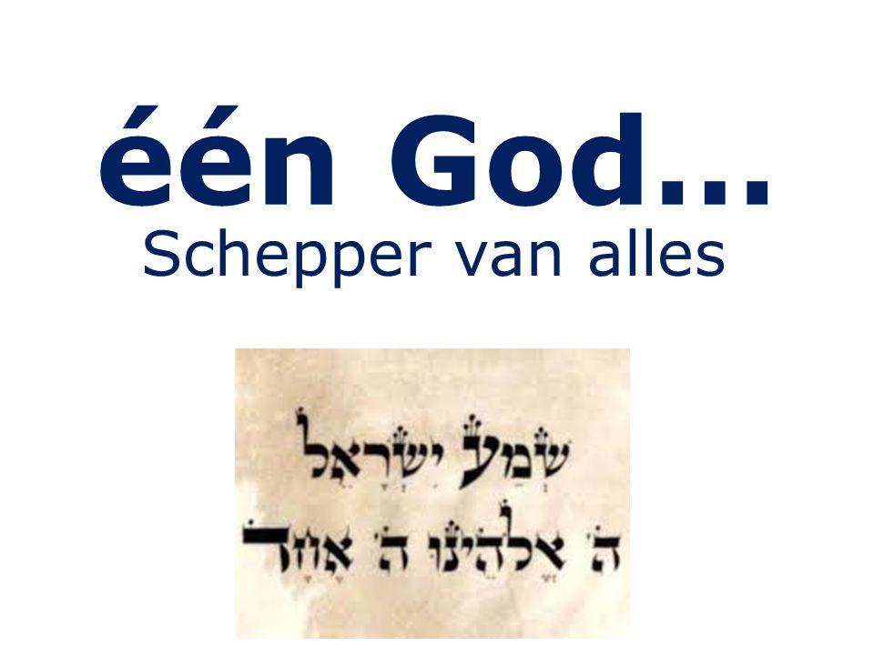 één God… Schepper van alles