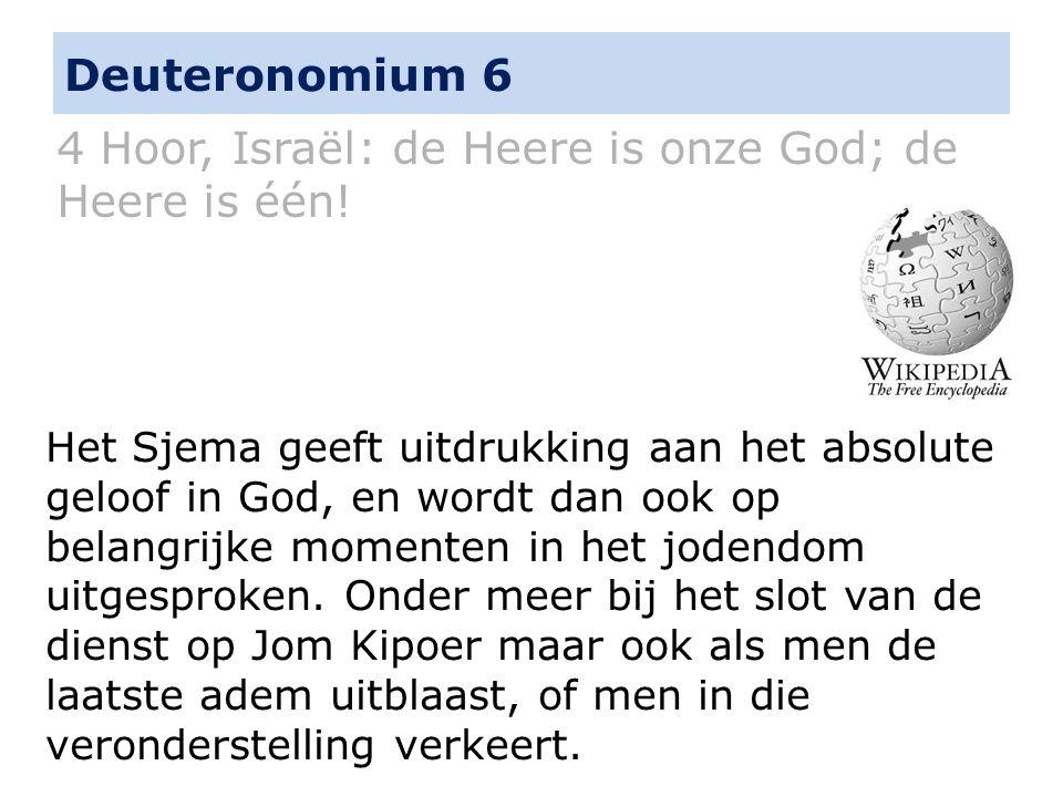 4 Hoor, Israël: de Heere is onze God; de Heere is één!