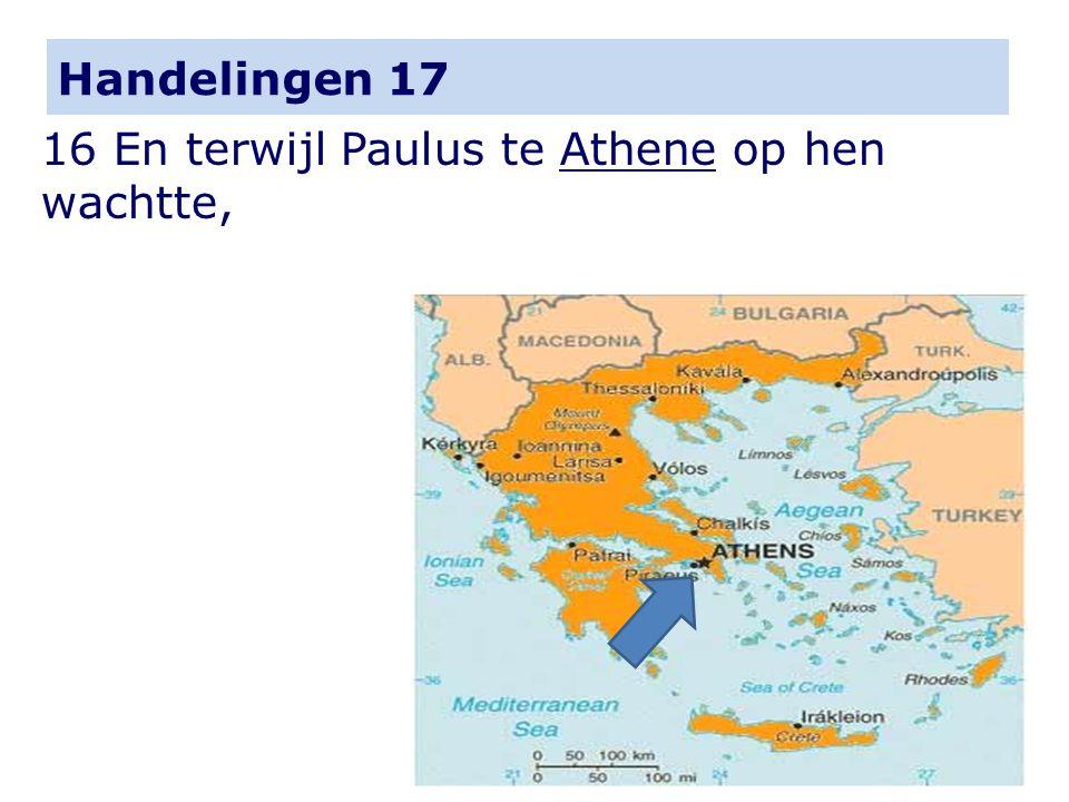 Handelingen 17 16 En terwijl Paulus te Athene op hen wachtte,