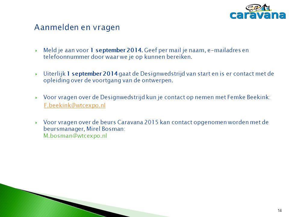 Aanmelden en vragen Meld je aan voor 1 september 2014. Geef per mail je naam, e-mailadres en telefoonnummer door waar we je op kunnen bereiken.
