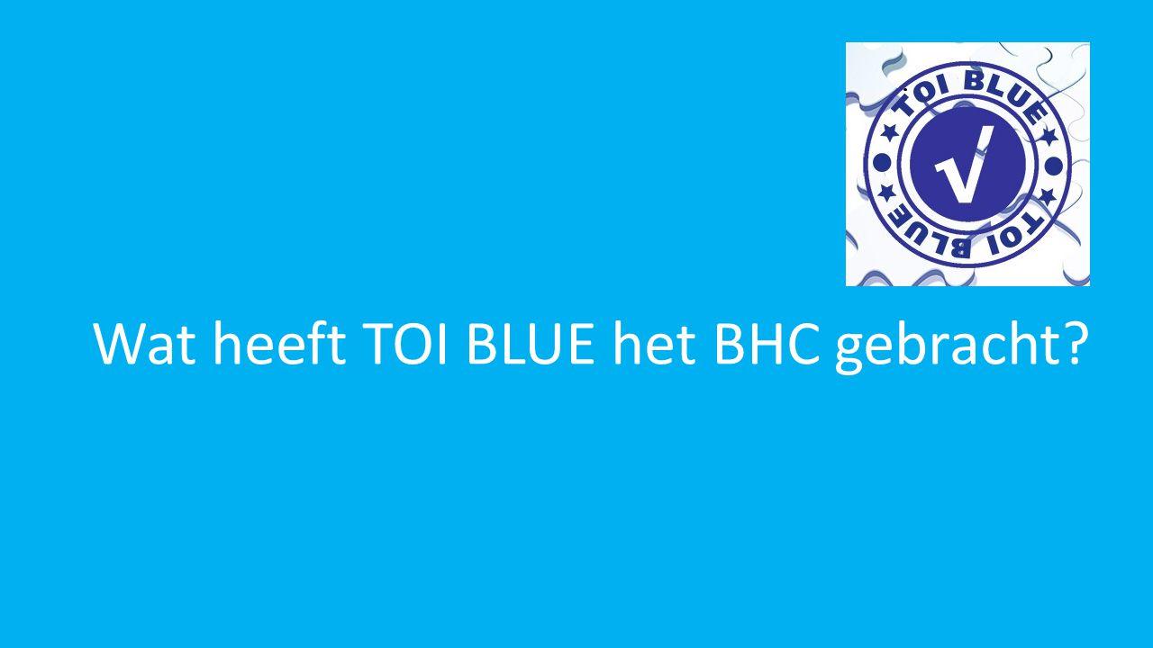 Wat heeft TOI BLUE het BHC gebracht