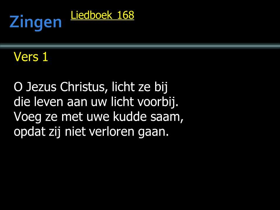 Zingen Vers 1 O Jezus Christus, licht ze bij