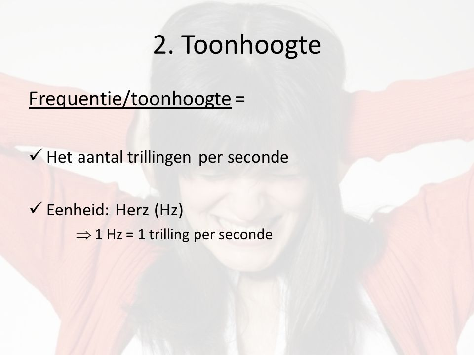 2. Toonhoogte Frequentie/toonhoogte =
