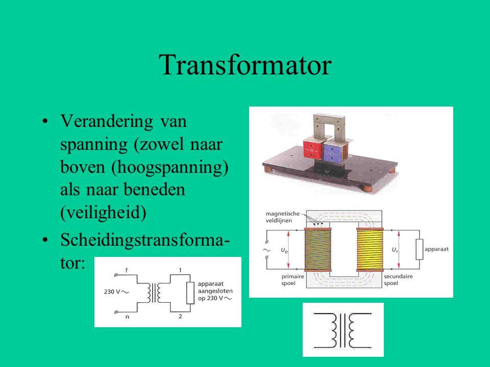 Transformator Verandering van spanning (zowel naar boven (hoogspanning) als naar beneden (veiligheid)