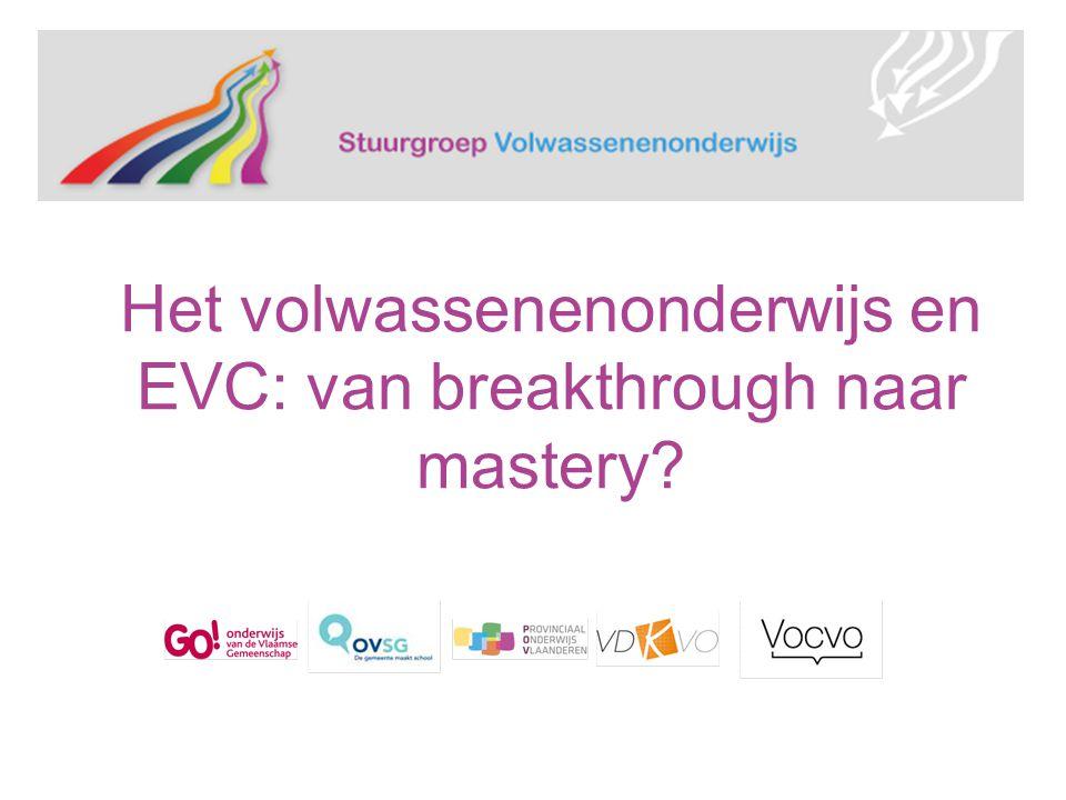 Het volwassenenonderwijs en EVC: van breakthrough naar mastery