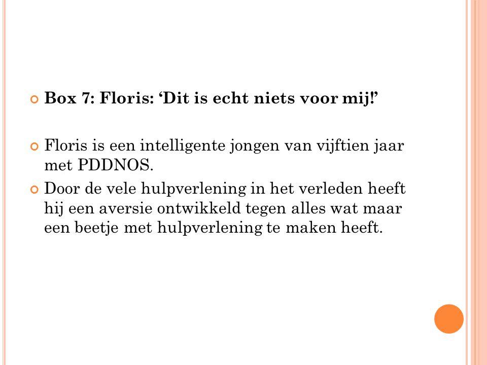 Box 7: Floris: 'Dit is echt niets voor mij!'