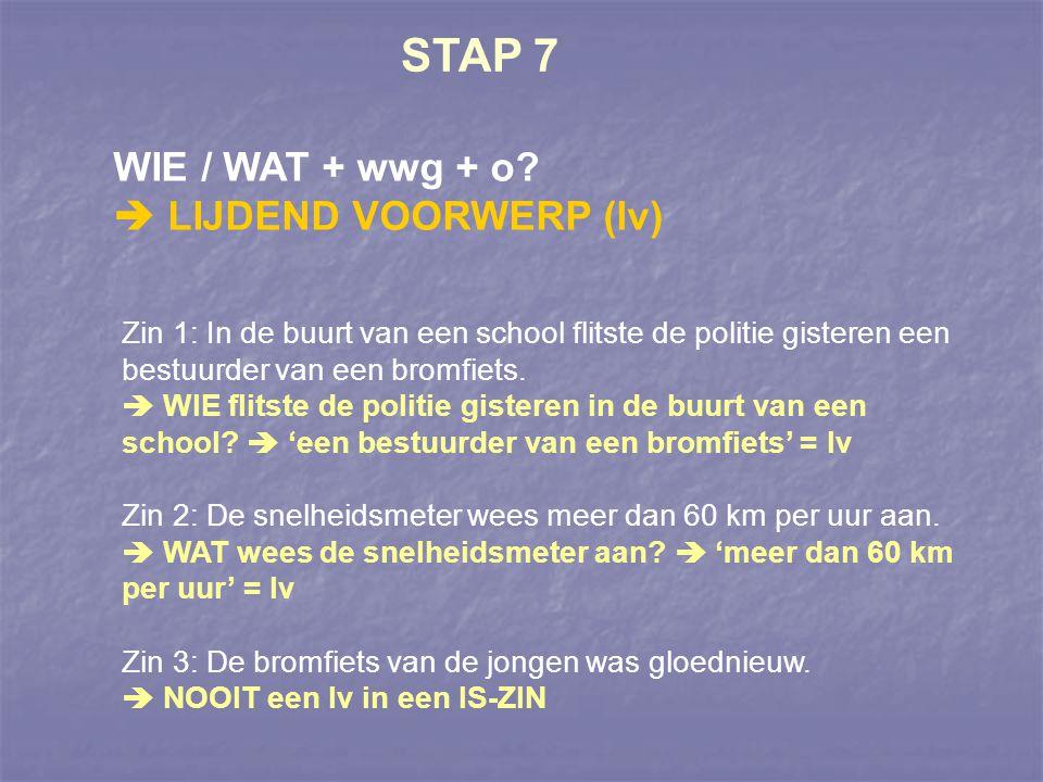 STAP 7 WIE / WAT + wwg + o  LIJDEND VOORWERP (lv)