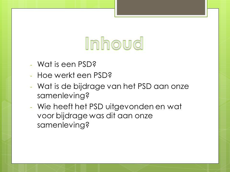 Inhoud Wat is een PSD Hoe werkt een PSD