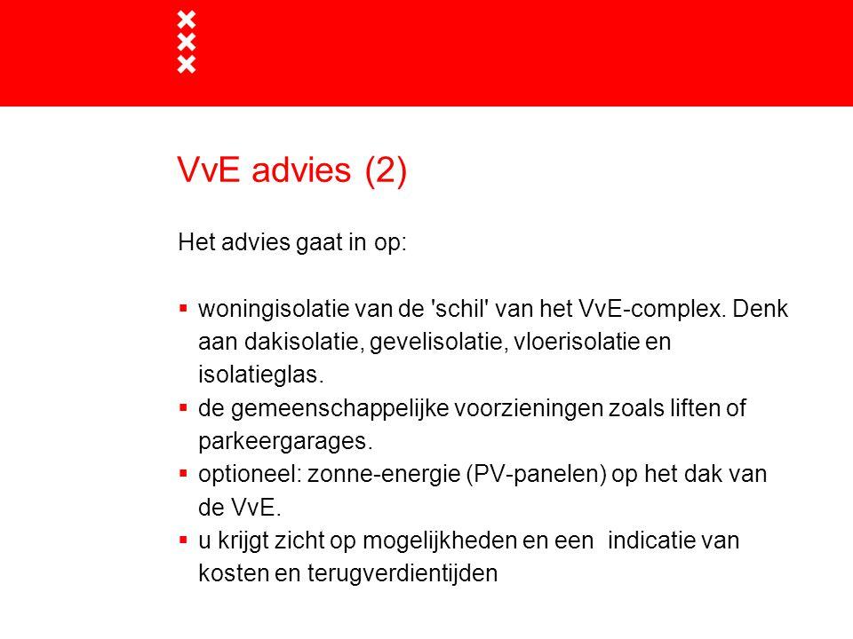 VvE advies (2) Het advies gaat in op: