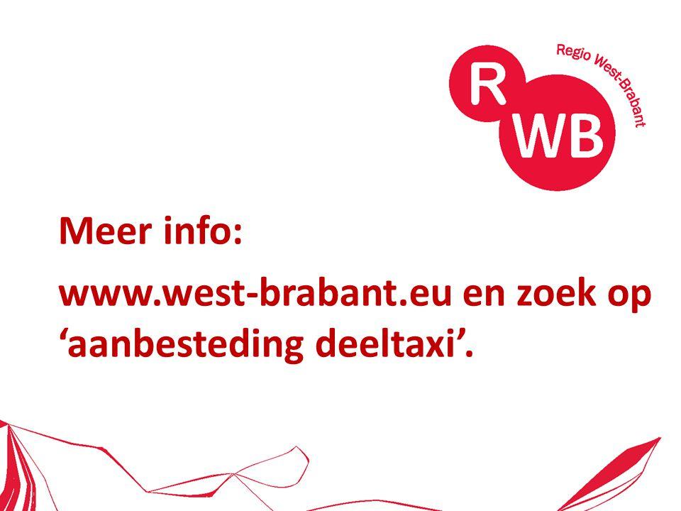 Meer info: www.west-brabant.eu en zoek op 'aanbesteding deeltaxi'.