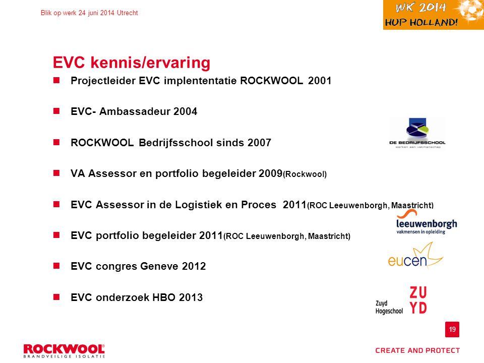 EVC kennis/ervaring Projectleider EVC implententatie ROCKWOOL 2001