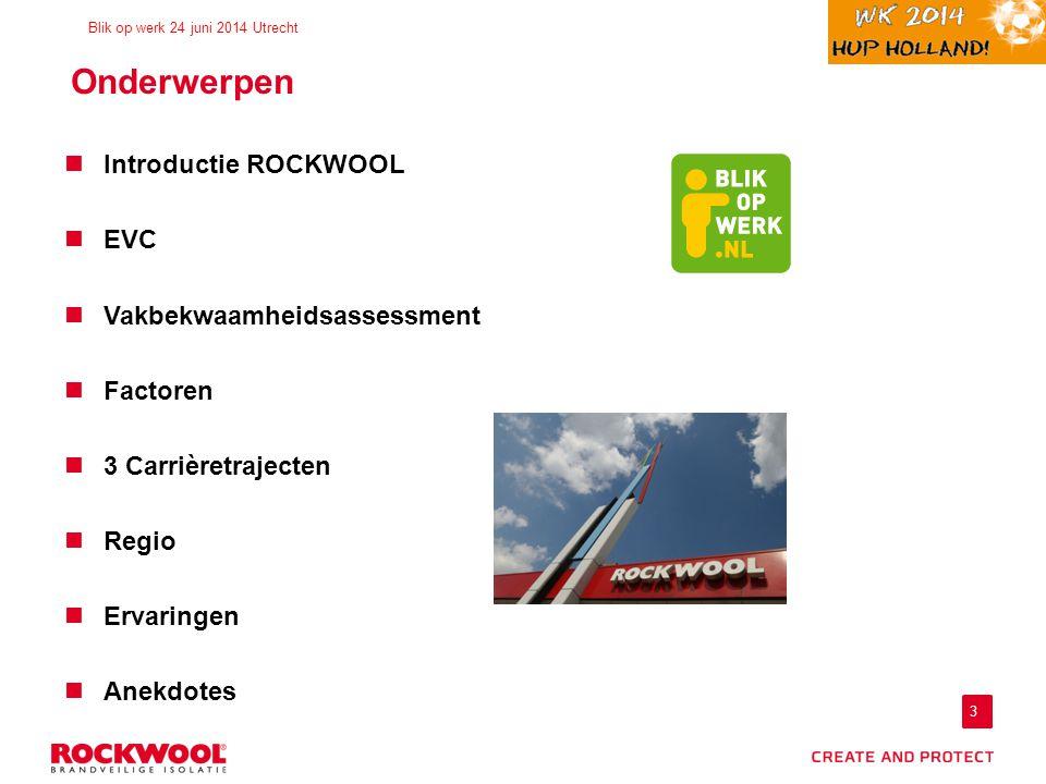 Onderwerpen Introductie ROCKWOOL EVC Vakbekwaamheidsassessment