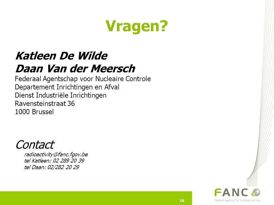 Vragen Contact radioactivity@fanc.fgov.be Katleen De Wilde