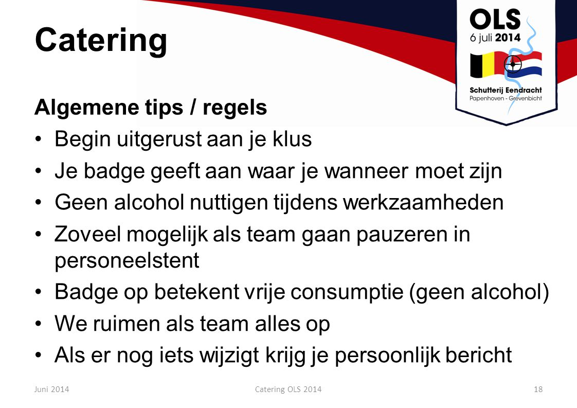 Catering Algemene tips / regels Begin uitgerust aan je klus