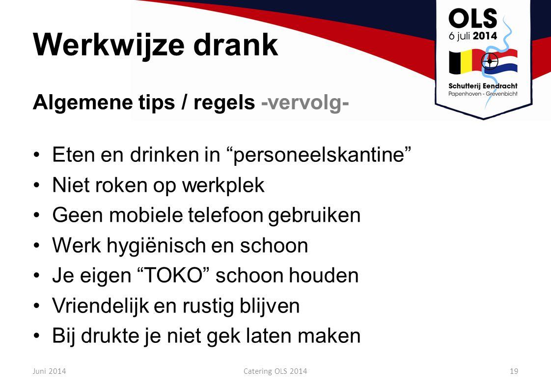 Werkwijze drank Algemene tips / regels -vervolg-