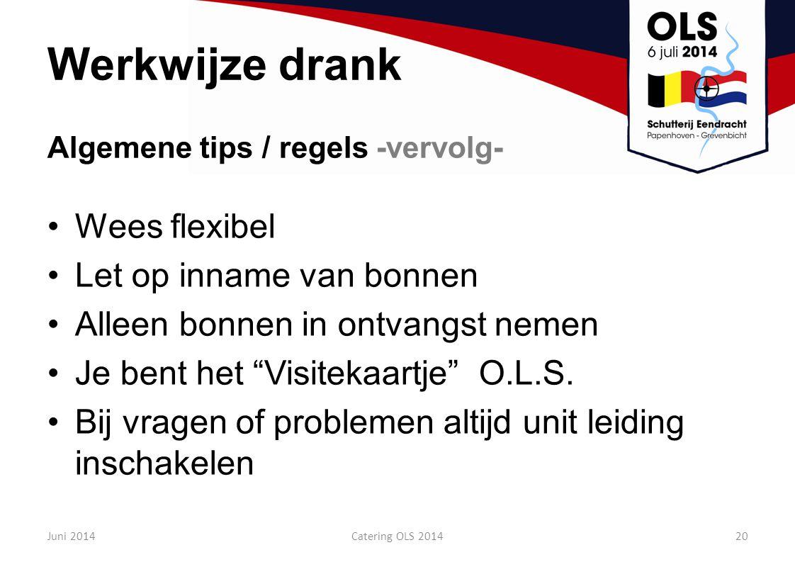 Werkwijze drank Wees flexibel Let op inname van bonnen