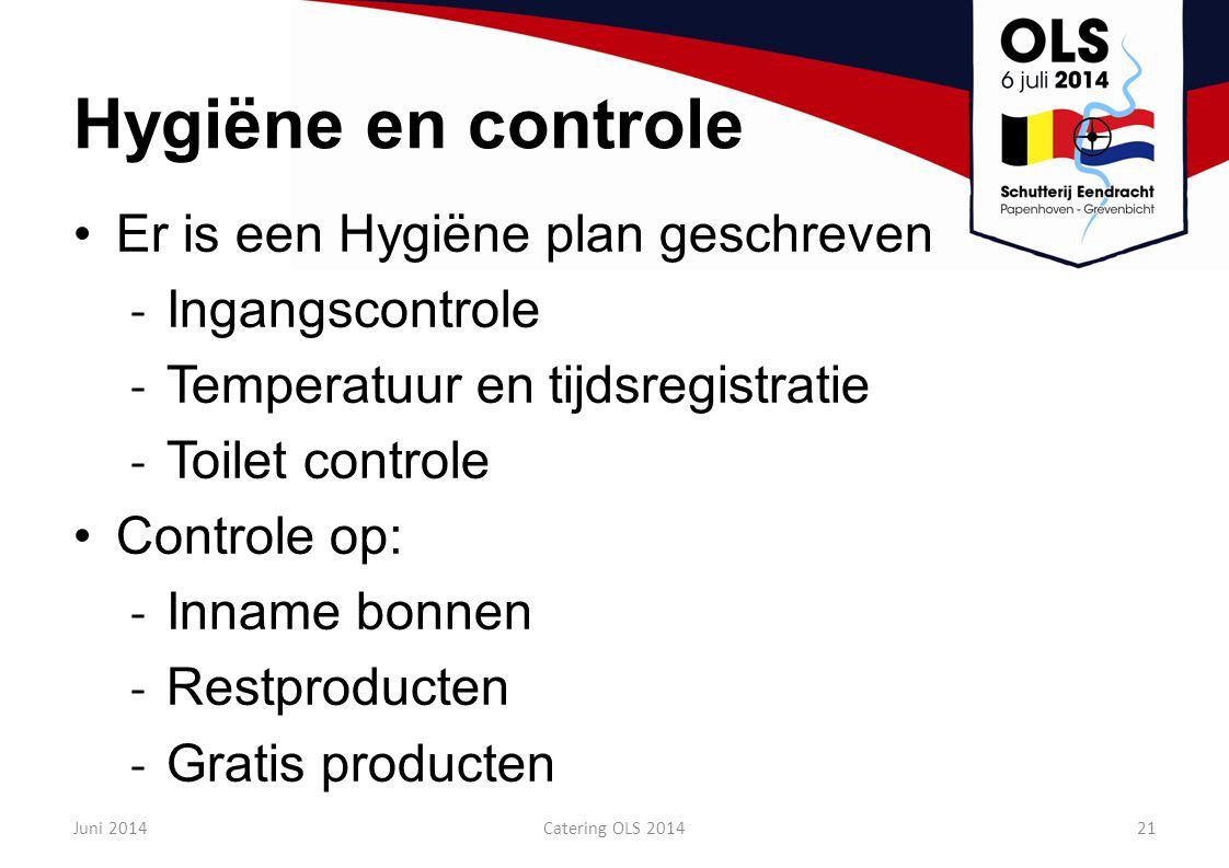 Hygiëne en controle Er is een Hygiëne plan geschreven Ingangscontrole
