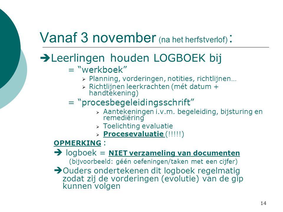 Vanaf 3 november (na het herfstverlof) :