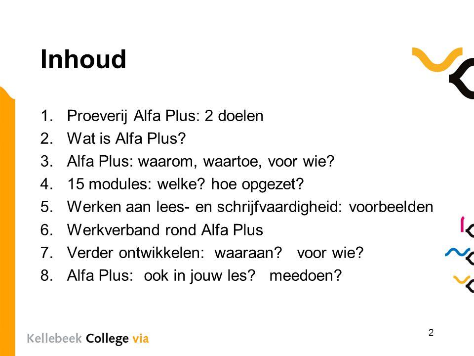 Inhoud Proeverij Alfa Plus: 2 doelen Wat is Alfa Plus