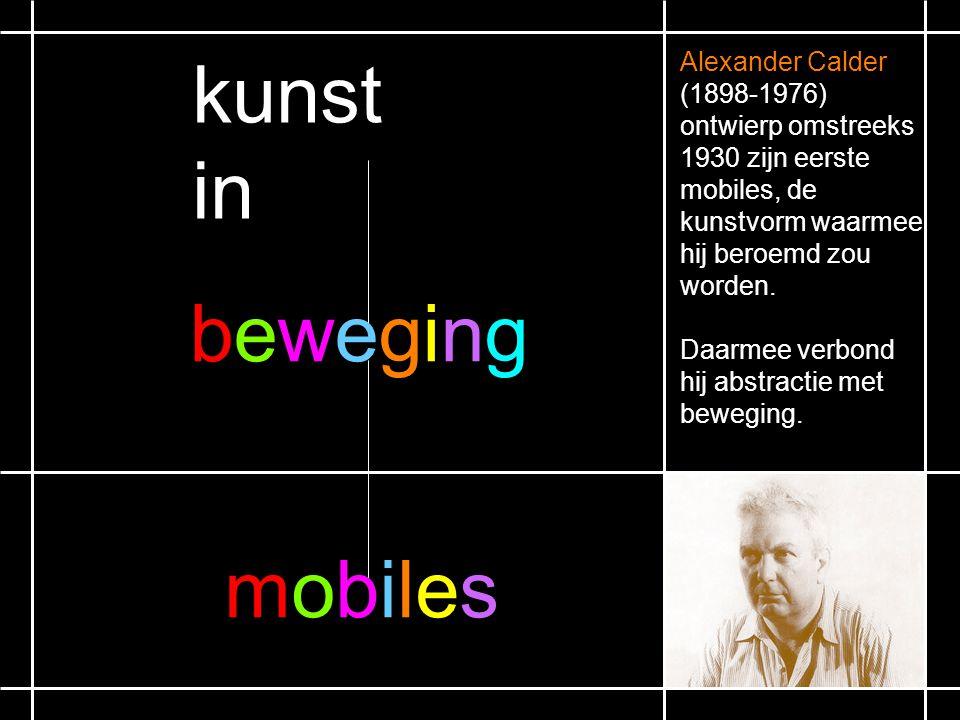 kunst in beweging mobiles Alexander Calder (1898-1976)