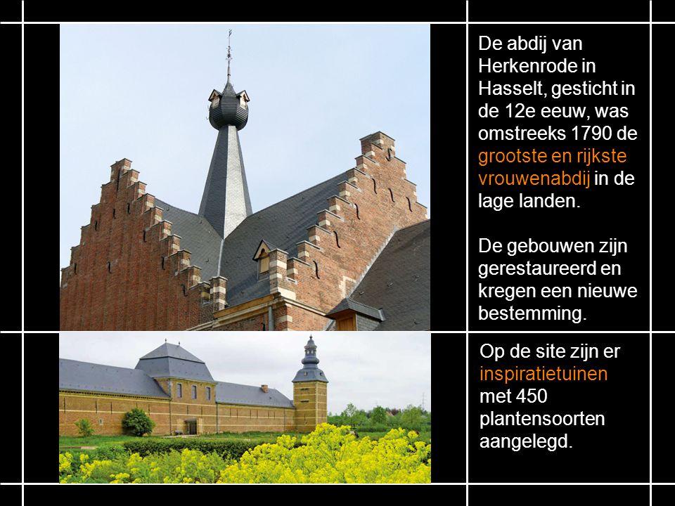 De abdij van Herkenrode in. Hasselt, gesticht in. de 12e eeuw, was. omstreeks 1790 de. grootste en rijkste.