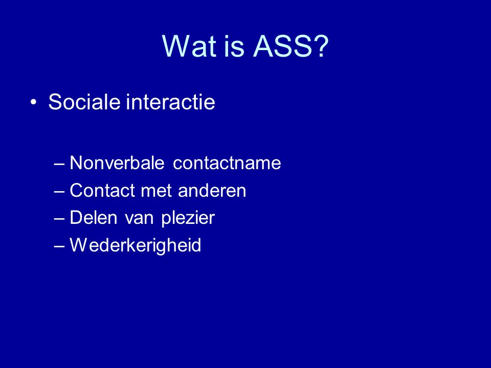 Wat is ASS Sociale interactie Nonverbale contactname