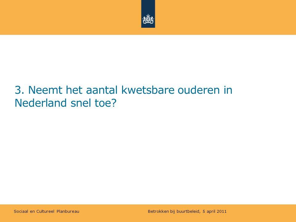 3. Neemt het aantal kwetsbare ouderen in Nederland snel toe