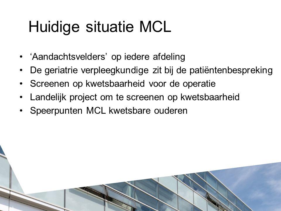 Huidige situatie MCL 'Aandachtsvelders' op iedere afdeling