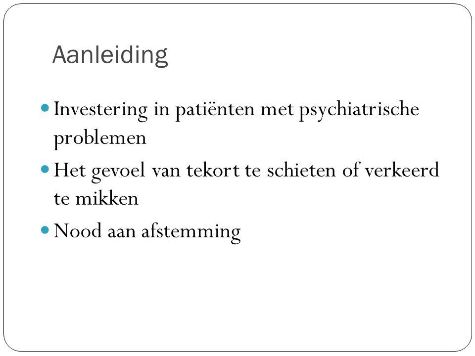 Aanleiding Investering in patiënten met psychiatrische problemen