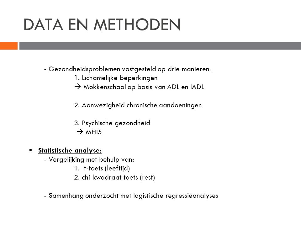 DATA EN METHODEN - Gezondheidsproblemen vastgesteld op drie manieren: