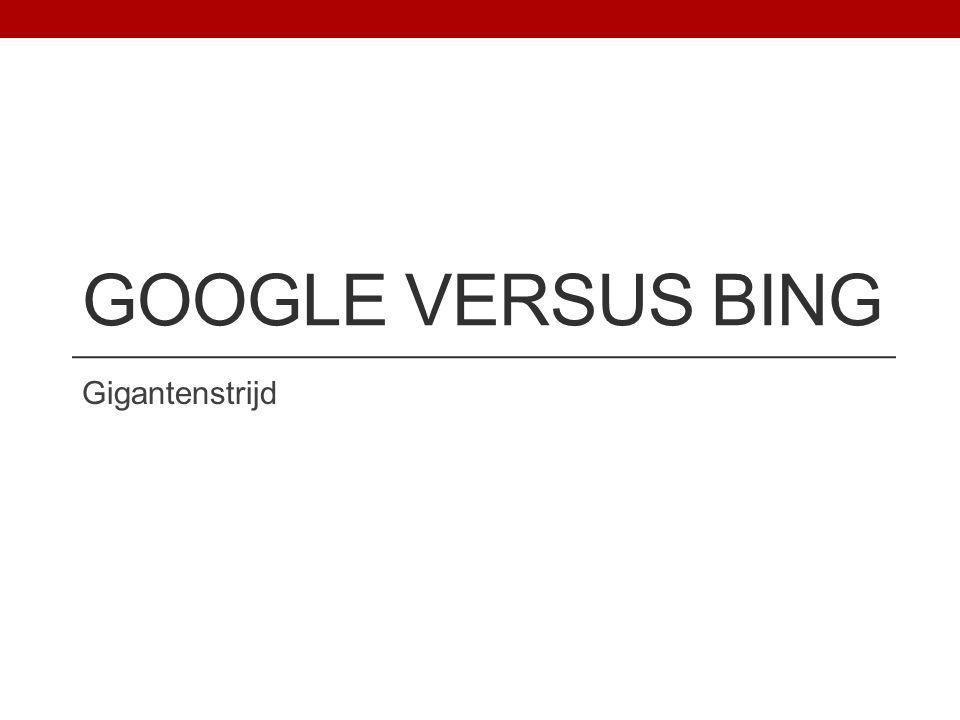 Google versus Bing Gigantenstrijd
